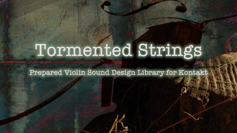 Header image of Tormented Strings - A Sound Design Instrument for Kontakt